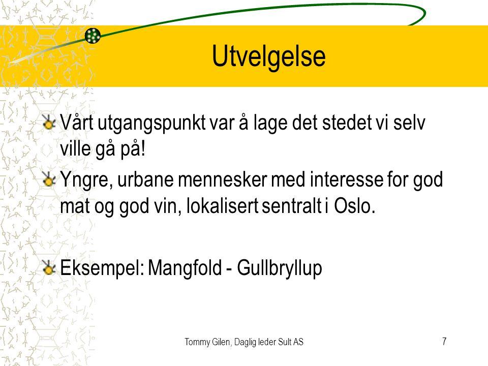 Tommy Gilen, Daglig leder Sult AS8 Posisjonering 1.Beliggenhet •Grünerløkka 2.Produktet vi selger • Value for money