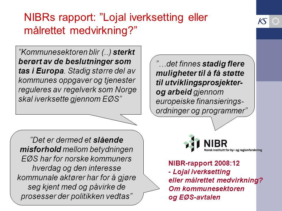 """NIBRs rapport: """"Lojal iverksetting eller målrettet medvirkning?"""" """"Kommunesektoren blir (..) sterkt berørt av de beslutninger som tas i Europa. Stadig"""