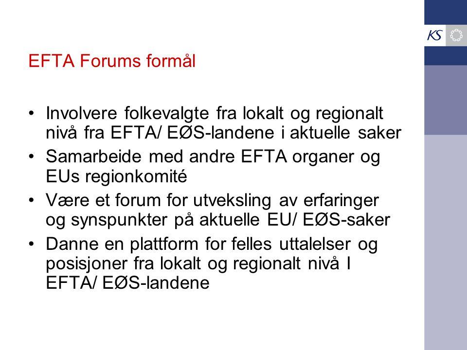 EFTA Forums formål •Involvere folkevalgte fra lokalt og regionalt nivå fra EFTA/ EØS-landene i aktuelle saker •Samarbeide med andre EFTA organer og EU