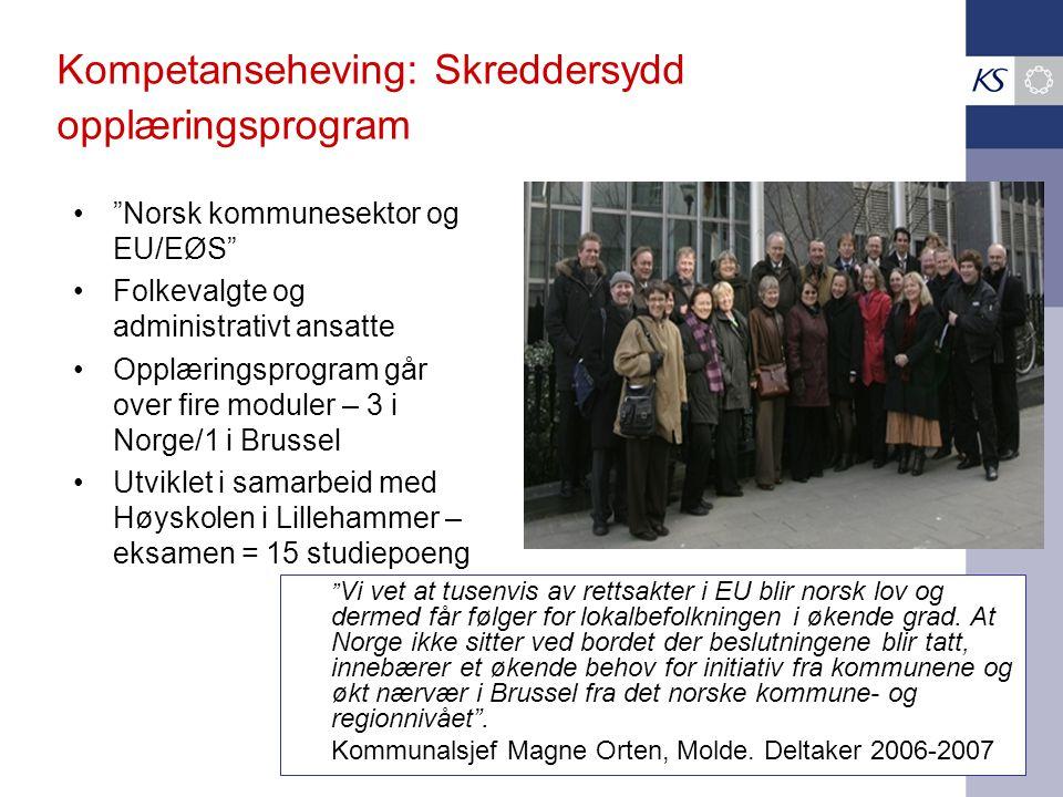 """Kompetanseheving: Skreddersydd opplæringsprogram •""""Norsk kommunesektor og EU/EØS"""" •Folkevalgte og administrativt ansatte •Opplæringsprogram går over f"""