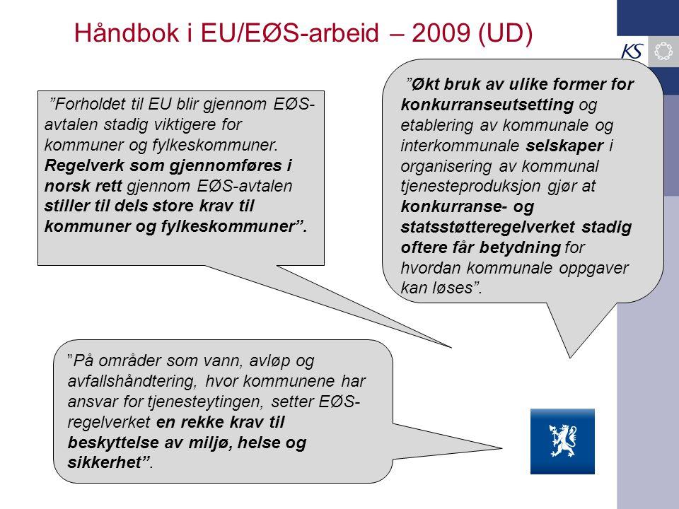 """Håndbok i EU/EØS-arbeid – 2009 (UD) """"Økt bruk av ulike former for konkurranseutsetting og etablering av kommunale og interkommunale selskaper i organi"""