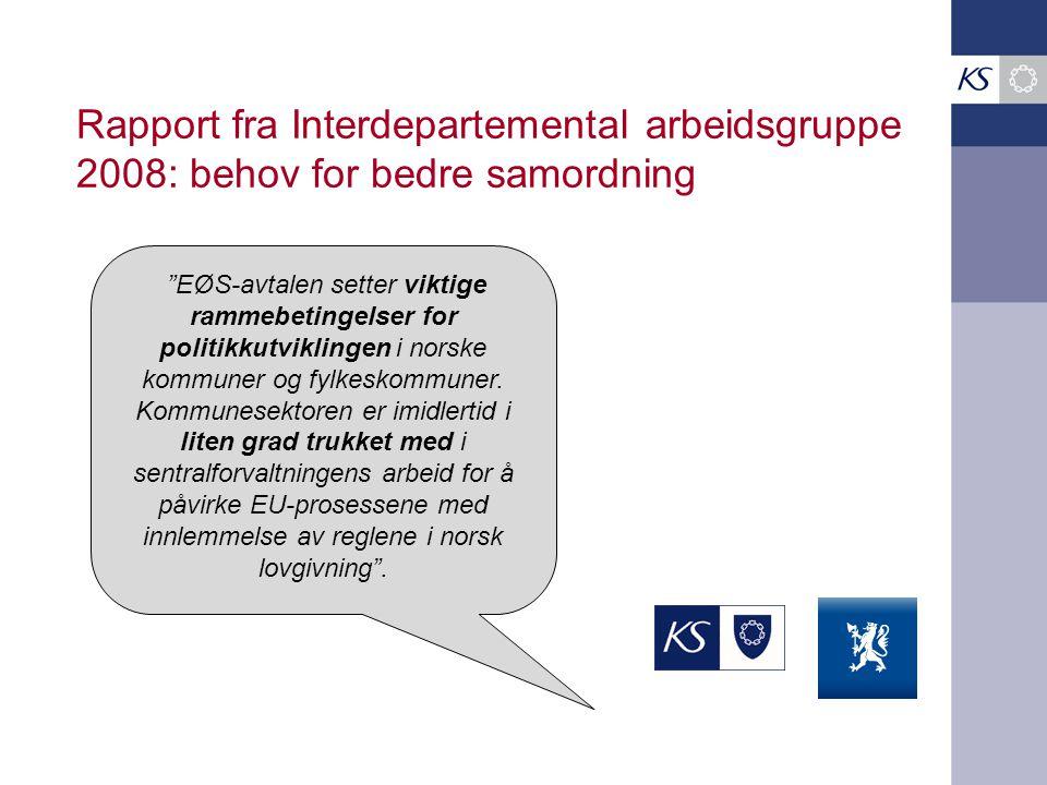 """Rapport fra Interdepartemental arbeidsgruppe 2008: behov for bedre samordning """"EØS-avtalen setter viktige rammebetingelser for politikkutviklingen i n"""