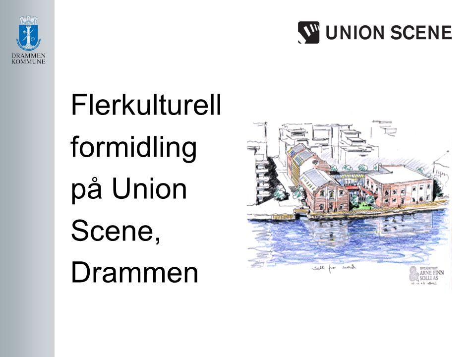 Flerkulturell formidling på Union Scene, Drammen nne kvartett Så r vi i gang……