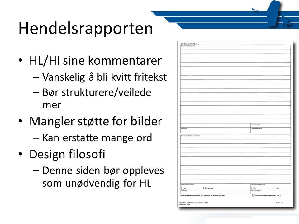 Hendelsrapporten • HL/HI sine kommentarer – Vanskelig å bli kvitt fritekst – Bør strukturere/veilede mer • Mangler støtte for bilder – Kan erstatte ma
