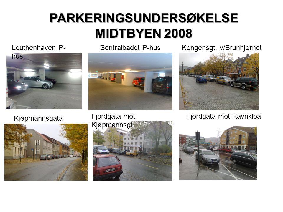 PARKERINGSUNDERSØKELSE MIDTBYEN 2008 Leuthenhaven P- hus Sentralbadet P-husKongensgt.