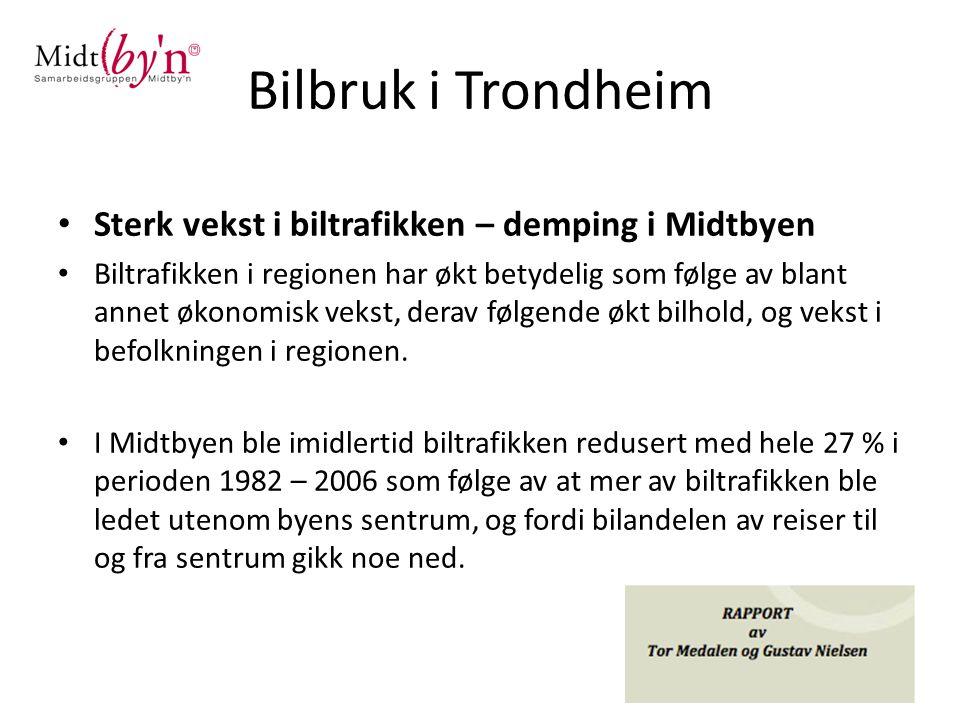 Bilbruk i Trondheim • Sterk vekst i biltrafikken – demping i Midtbyen • Biltrafikken i regionen har økt betydelig som følge av blant annet økonomisk vekst, derav følgende økt bilhold, og vekst i befolkningen i regionen.