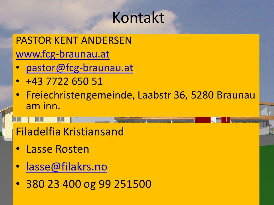 Kontakt PASTOR KENT ANDERSEN www.fcg-braunau.at • pastor@fcg-braunau.at pastor@fcg-braunau.at • +43 7722 650 51 • Freiechristengemeinde, Laabstr 36, 5