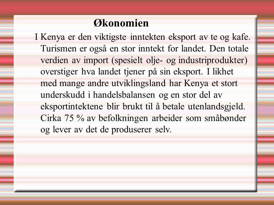 I Kenya er den viktigste inntekten eksport av te og kafe. Turismen er også en stor inntekt for landet. Den totale verdien av import (spesielt olje- og