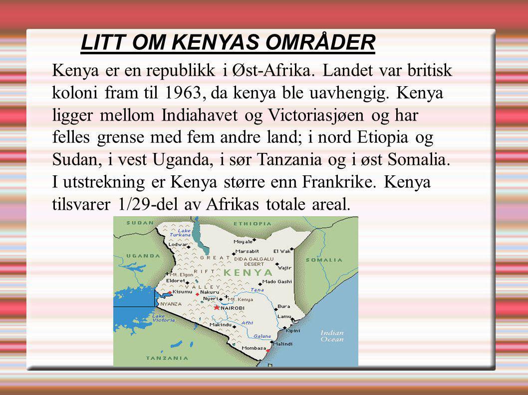Kenya er en republikk i Øst-Afrika. Landet var britisk koloni fram til 1963, da kenya ble uavhengig. Kenya ligger mellom Indiahavet og Victoriasjøen o