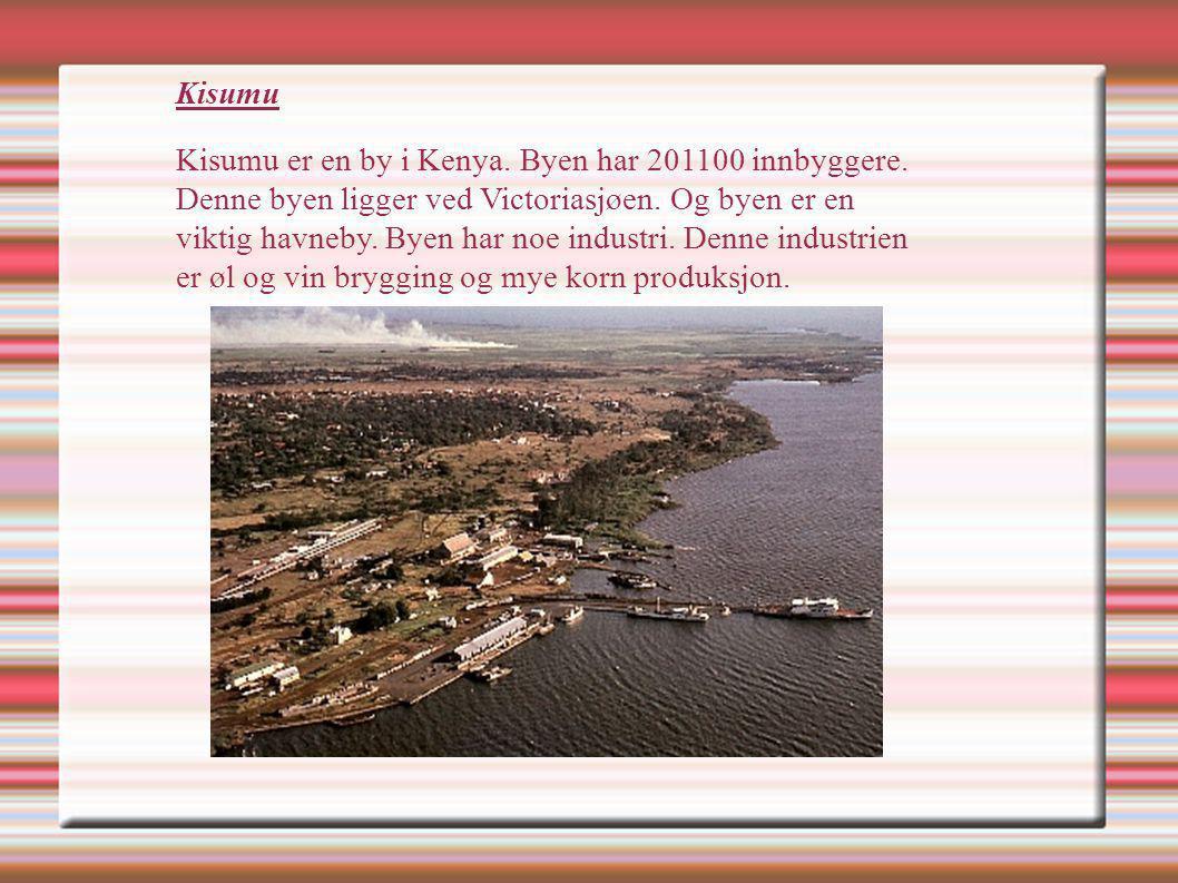 Kisumu Kisumu er en by i Kenya. Byen har 201100 innbyggere. Denne byen ligger ved Victoriasjøen. Og byen er en viktig havneby. Byen har noe industri.