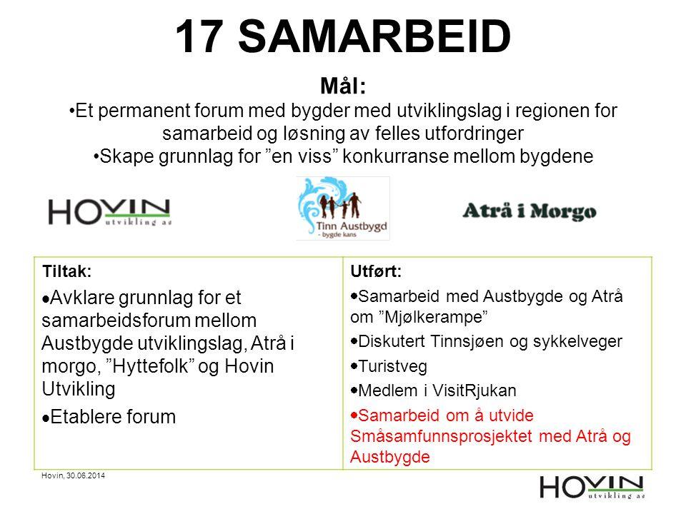 Hovin, 30.06.2014 17 SAMARBEID Mål: •Et permanent forum med bygder med utviklingslag i regionen for samarbeid og løsning av felles utfordringer •Skape