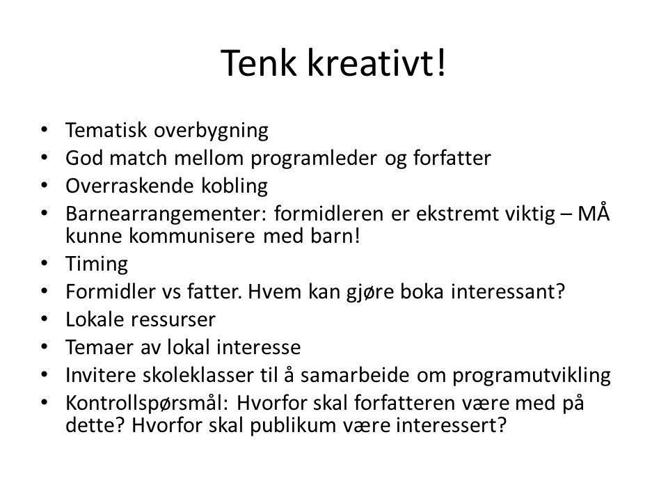 Tenk kreativt.
