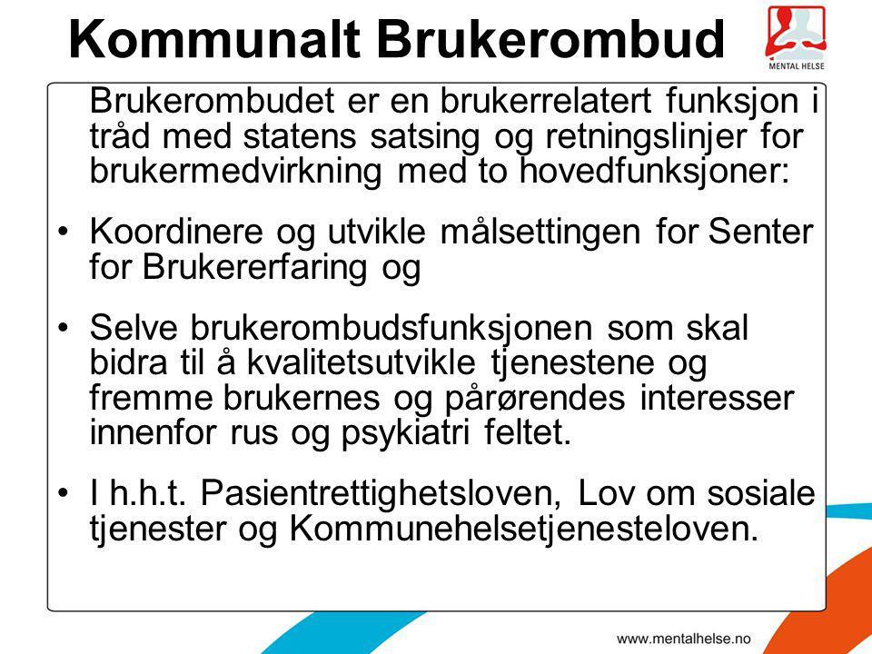 Kommunalt Brukerombud Brukerombudet er en brukerrelatert funksjon i tråd med statens satsing og retningslinjer for brukermedvirkning med to hovedfunks
