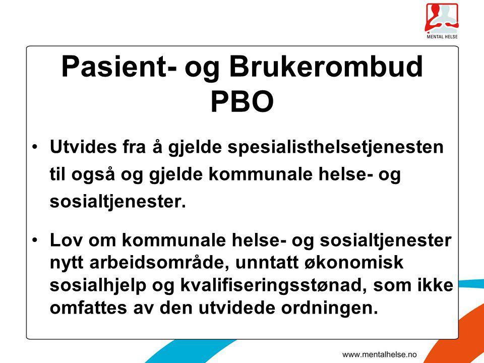 Pasient- og Brukerombud PBO •Utvides fra å gjelde spesialisthelsetjenesten til også og gjelde kommunale helse- og sosialtjenester. •Lov om kommunale h