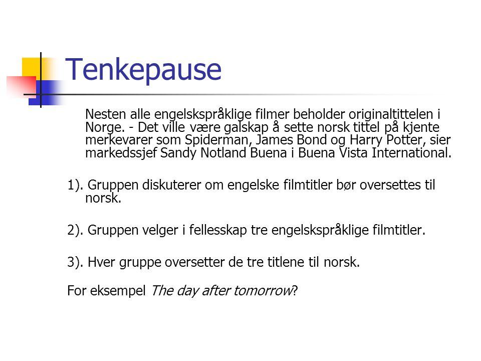 Tenkepause Nesten alle engelskspråklige filmer beholder originaltittelen i Norge. - Det ville være galskap å sette norsk tittel på kjente merkevarer s