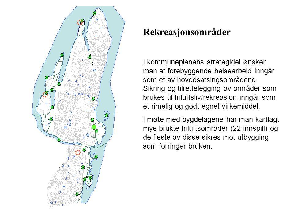 Rekreasjonsområder I kommuneplanens strategidel ønsker man at forebyggende helsearbeid inngår som et av hovedsatsingsområdene. Sikring og tilrettelegg