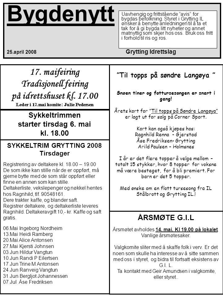 Bygdenytt 25.april 2008 Grytting Idrettslag Uavhengig og frittstående avis for bygdas befolkning.
