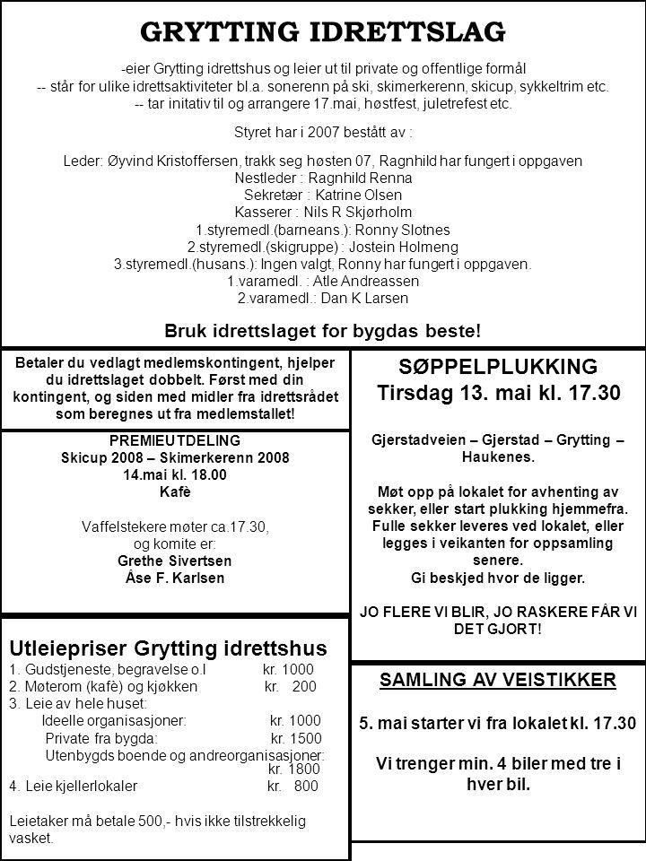 PREMIEUTDELING Skicup 2008 – Skimerkerenn 2008 14.mai kl. 18.00 Kafè Vaffelstekere møter ca.17.30, og komite er: Grethe Sivertsen Åse F. Karlsen SØPPE