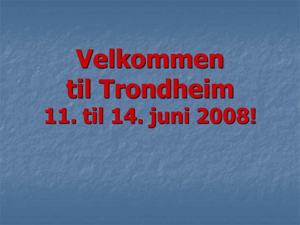 Velkommen til Trondheim 11. til 14. juni 2008!