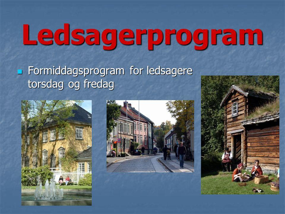 Ledsagerprogram  Formiddagsprogram for ledsagere torsdag og fredag