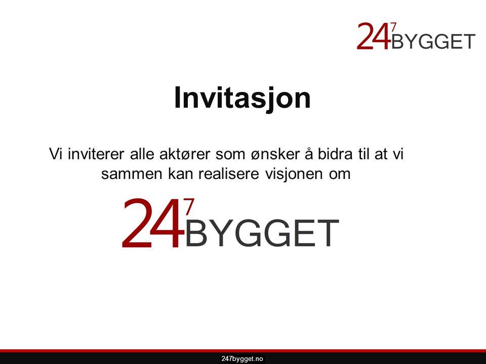 pdsprotek.no Invitasjon Vi inviterer alle aktører som ønsker å bidra til at vi sammen kan realisere visjonen om 247bygget.no
