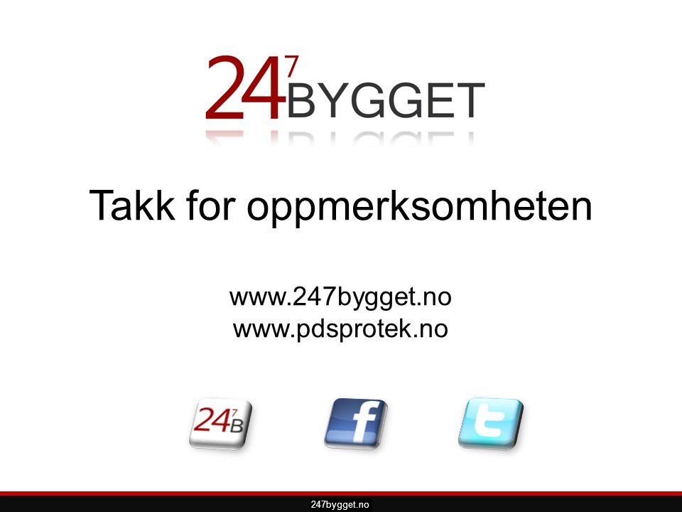 pdsprotek.no Takk for oppmerksomheten www.247bygget.no www.pdsprotek.no 247bygget.no