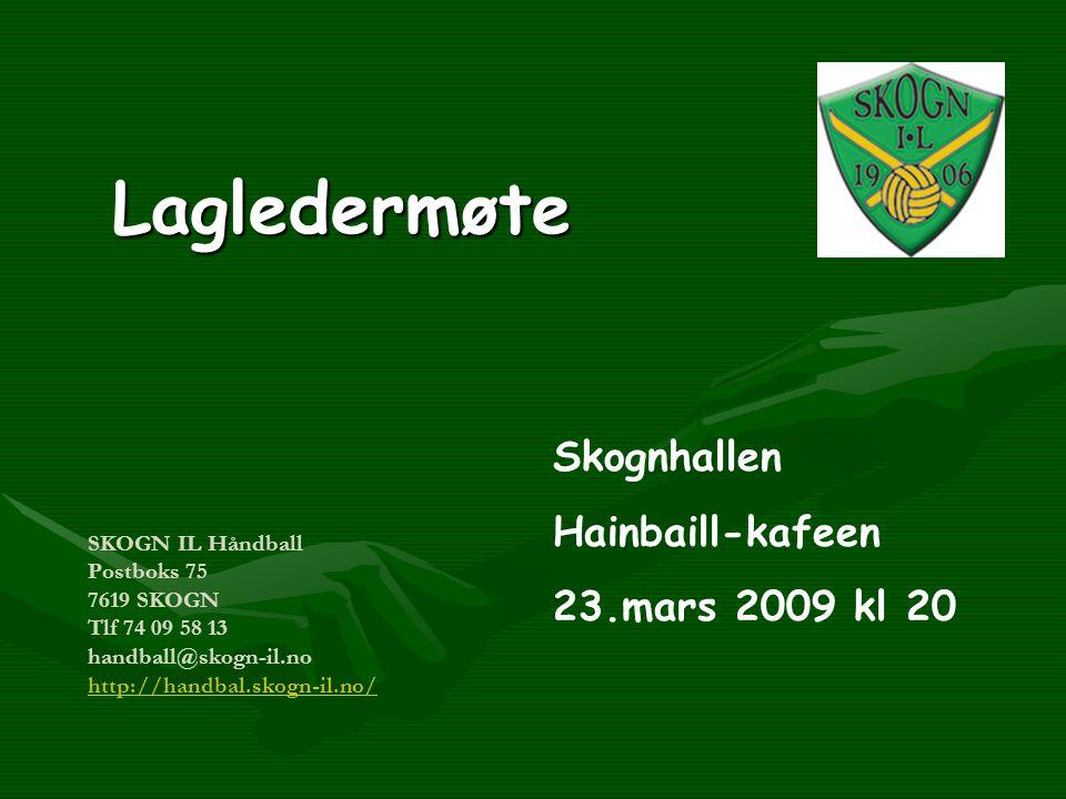 SKOGN IL Håndball Postboks 75 7619 SKOGN Tlf 74 09 58 13 handball@skogn-il.no http://handbal.skogn-il.no/ http://handbal.skogn-il.no/Lagledermøte Skog