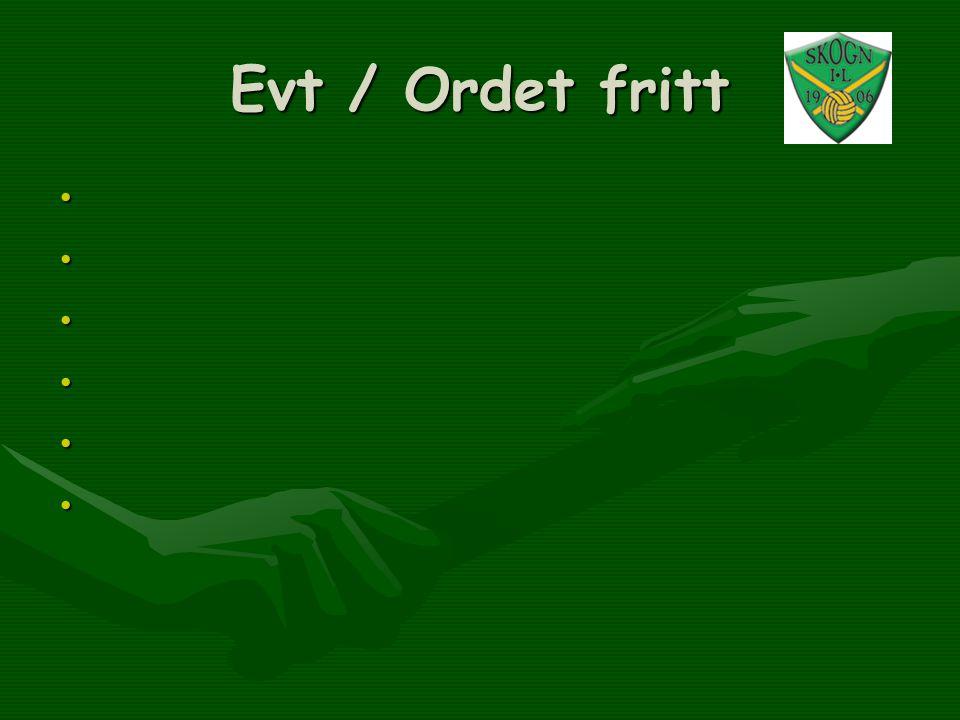 Evt / Ordet fritt • • • • • •