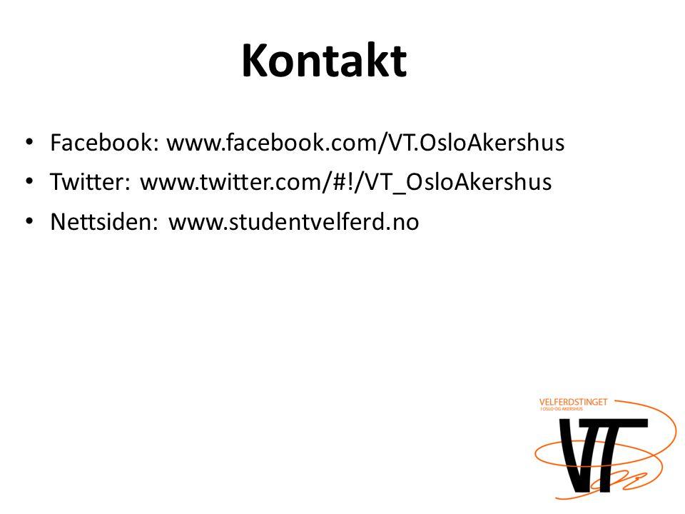 • Facebook: www.facebook.com/VT.OsloAkershus • Twitter: www.twitter.com/#!/VT_OsloAkershus • Nettsiden: www.studentvelferd.no Kontakt