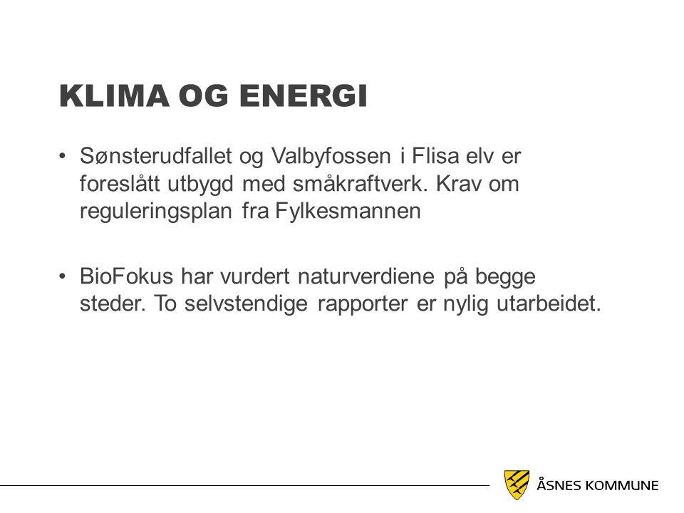 KLIMA OG ENERGI •Sønsterudfallet og Valbyfossen i Flisa elv er foreslått utbygd med småkraftverk. Krav om reguleringsplan fra Fylkesmannen •BioFokus h