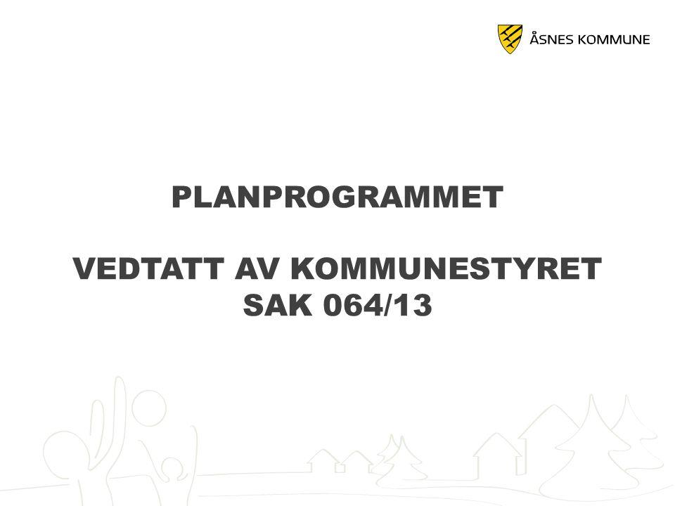 PLANPROGRAMMET VEDTATT AV KOMMUNESTYRET SAK 064/13