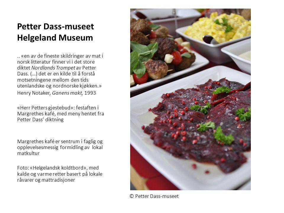 Petter Dass-museet Helgeland Museum.. «en av de fineste skildringer av mat i norsk litteratur finner vi i det store diktet Nordlands Trompet av Petter