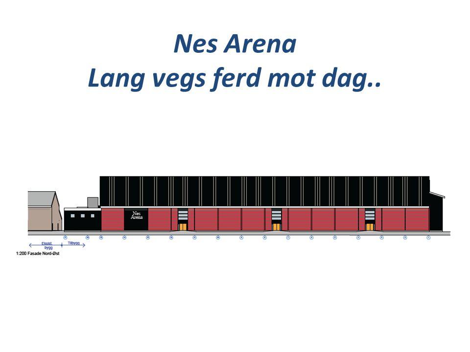 Nes Arena – historikk og framdrift • Første møte med Hvam vgs.