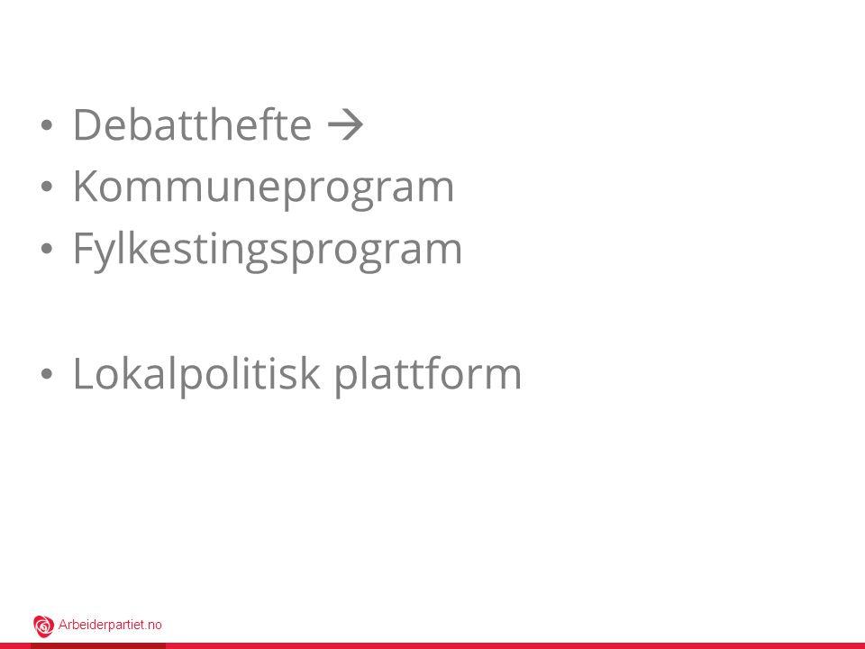 Arbeiderpartiet.no Komité nedsatt november 2013 Debattopplegg og verktøy til organisasjonen februar 2014 Fylkesårsmøter Forslagsfrist plattform 1.
