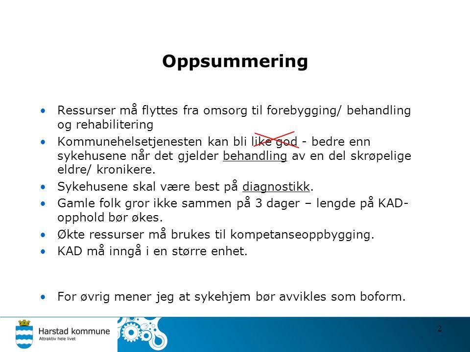Hovedgrep i Harstad •Helsehus med spisskompetanse innen feltet.