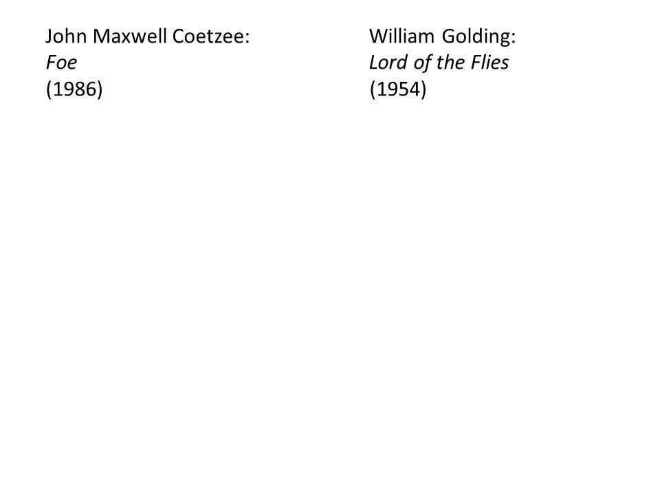 John Maxwell Coetzee: William Golding: Foe Lord of the Flies (1986) (1954)