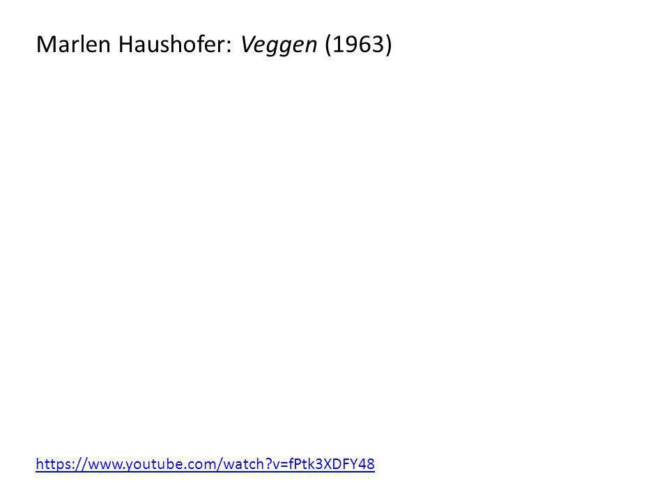 Marlen Haushofer: Veggen (1963) https://www.youtube.com/watch?v=fPtk3XDFY48