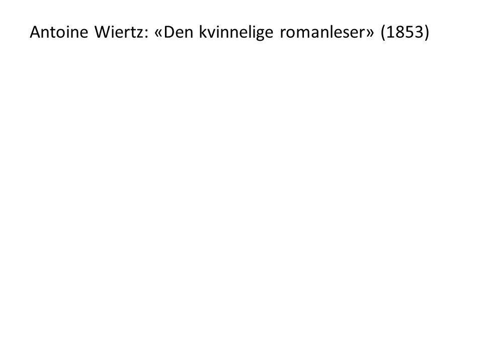 Antoine Wiertz: «Den kvinnelige romanleser» (1853)