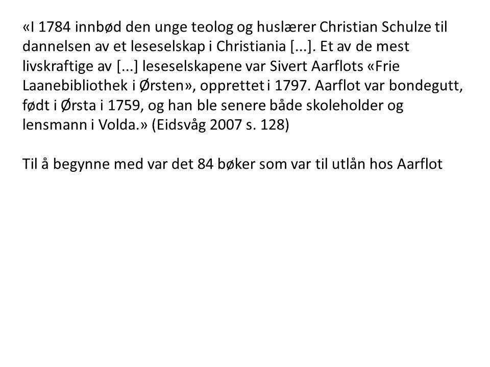 «I 1784 innbød den unge teolog og huslærer Christian Schulze til dannelsen av et leseselskap i Christiania [...]. Et av de mest livskraftige av [...]