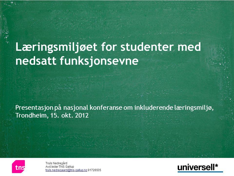 1 Læringsmiljøet for studenter med nedsatt funksjonsevne Presentasjon på nasjonal konferanse om inkluderende læringsmiljø, Trondheim, 15. okt. 2012 Tr