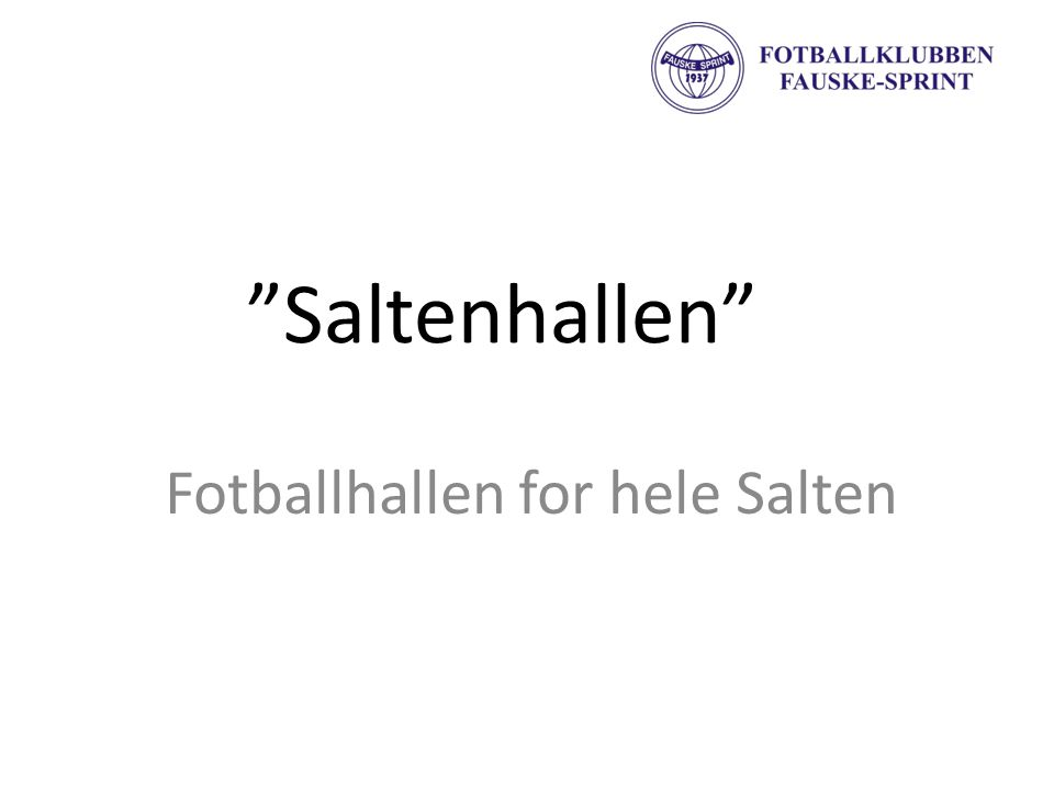 """""""Saltenhallen"""" Fotballhallen for hele Salten"""