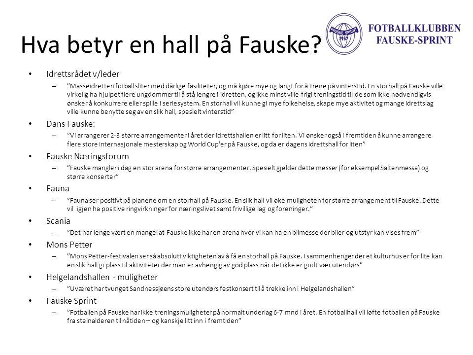"""Hva betyr en hall på Fauske? • Idrettsrådet v/leder – """"Masseidretten fotball sliter med dårlige fasiliteter, og må kjøre mye og langt for å trene på v"""