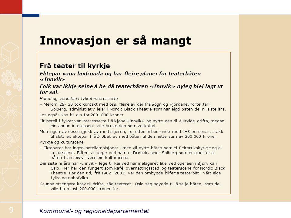 Kommunal- og regionaldepartementet 10 Innovasjon kan være krevende!