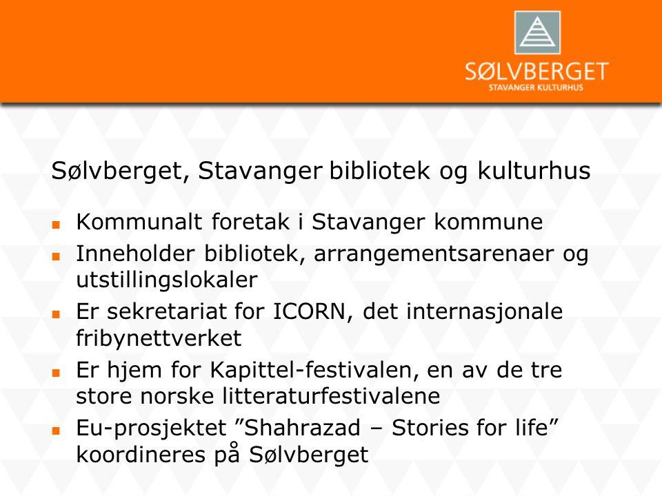 Sølvberget, Stavanger bibliotek og kulturhus  Kommunalt foretak i Stavanger kommune  Inneholder bibliotek, arrangementsarenaer og utstillingslokaler
