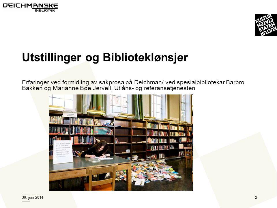 2 Erfaringer ved formidling av sakprosa på Deichman/ ved spesialbibliotekar Barbro Bakken og Marianne Bøe Jervell, Utlåns- og referansetjenesten Utsti