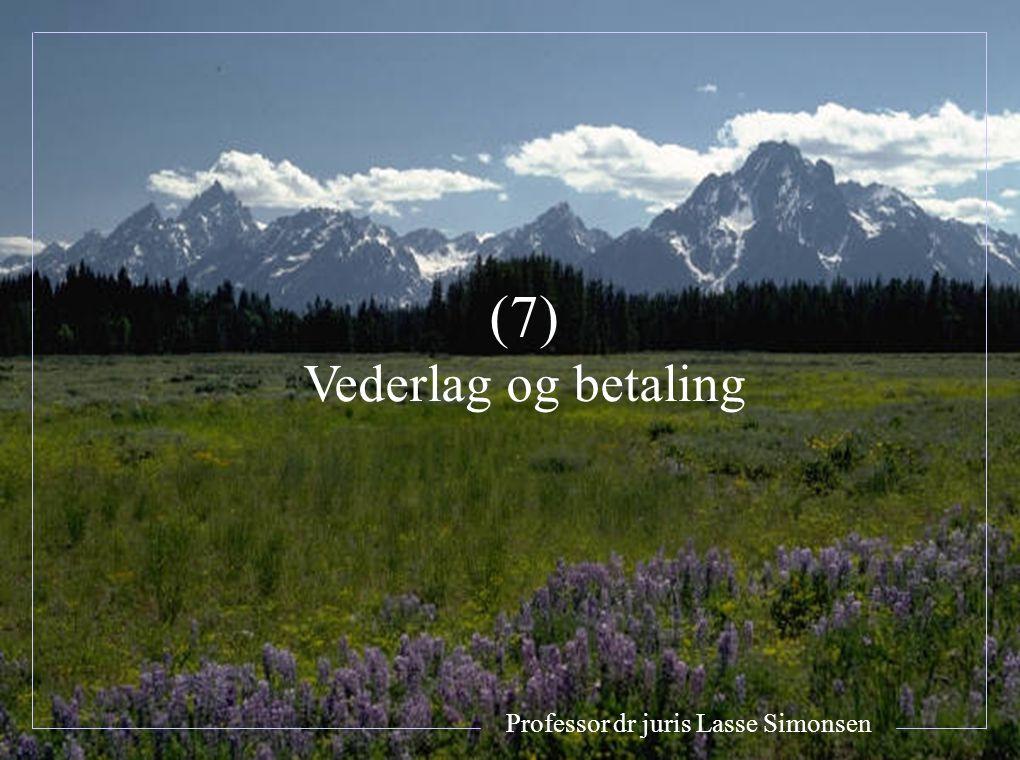 (7) Vederlag og betaling Professor dr juris Lasse Simonsen