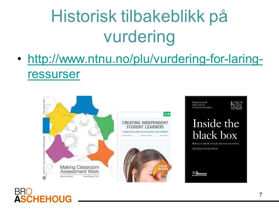 Historisk tilbakeblikk på vurdering •http://www.ntnu.no/plu/vurdering-for-laring- ressurserhttp://www.ntnu.no/plu/vurdering-for-laring- ressurser 7