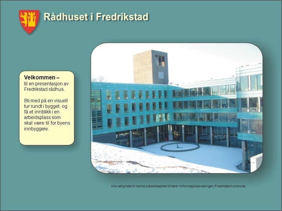 Velkommen – til en presentasjon av Fredrikstad rådhus. Bli med på en visuell tur rundt i bygget, og få et innblikk i en arbeidsplass som skal være til