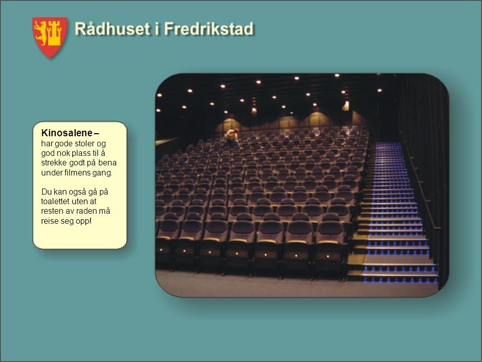 Kinosalene – har gode stoler og god nok plass til å strekke godt på bena under filmens gang. Du kan også gå på toalettet uten at resten av raden må re
