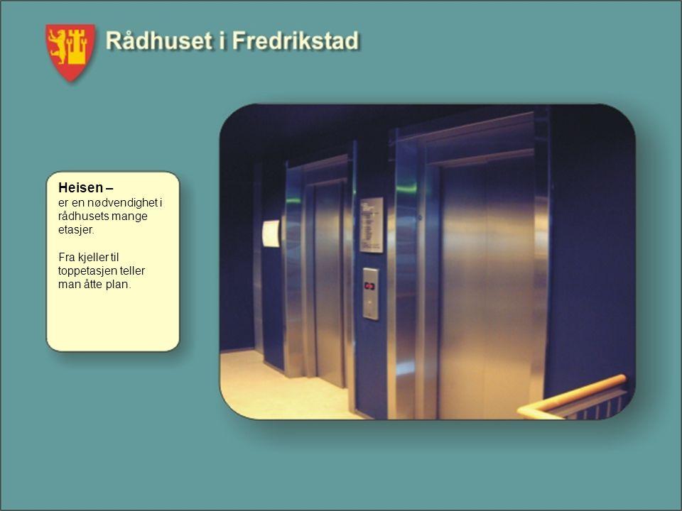 Heisen – er en nødvendighet i rådhusets mange etasjer. Fra kjeller til toppetasjen teller man åtte plan.